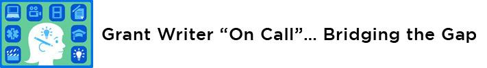 "Grant Writer ""On Call""… Bridging the Gap"